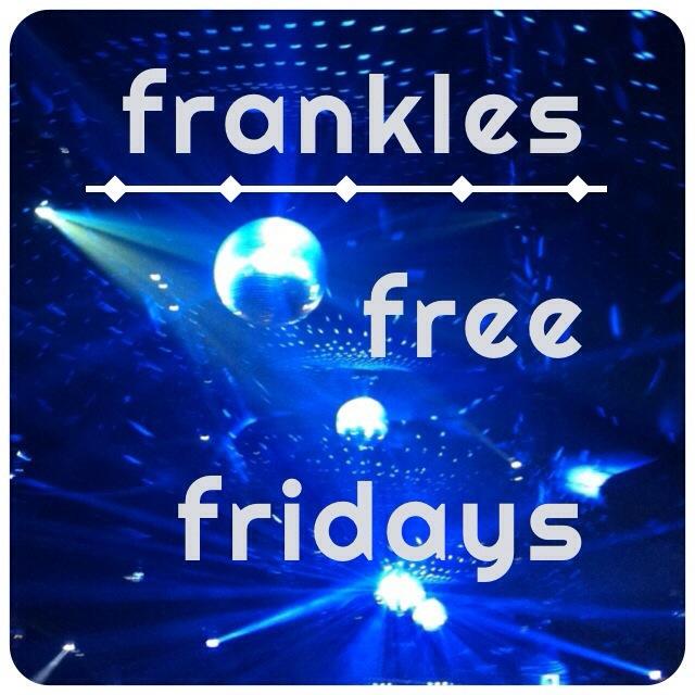 frankles free fridays