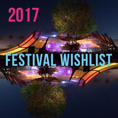 2017 Festival Wishlist